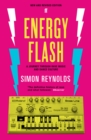 Energy Flash : A Journey Through Rave Music and Dance Culture - Book