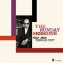 The Sunday Sessions : Philip Larkin Reading His Poetry - Book