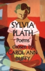 Sylvia Plath Poems Chosen by Carol Ann Duffy - Book