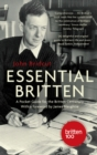 Essential Britten : A Pocket Guide for the Britten Centenary - Book