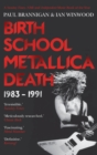 Birth School Metallica Death : 1983-1991 - Book