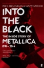 Into the Black : The Inside Story of Metallica, 1991-2014 - Book