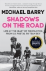 Shadows on the Road : Life at the Heart of the Peloton, from US Postal to Team Sky - eBook