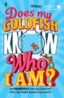 Does My Goldfish Know Who I Am? : and hundreds more Big Questions from Little People answered by experts - eBook