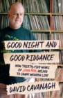 Good Night and Good Riddance : How Thirty-Five Years of John Peel Helped to Shape Modern Life - Book