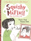 Squishy McFluff: Meets Mad Nana Dot - Book