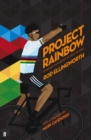 Project Rainbow : How British Cycling Reached the Top of the World - eBook