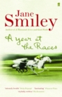 A Year at the Races : Reflections on Horses, Humans, Love, Money and Luck - eBook