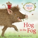Hog in the Fog : A Harry & Lil Story - Book