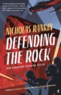 Defending the Rock : How Gibraltar Defeated Hitler - Book