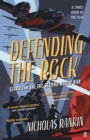 Defending the Rock : Gibraltar and the Second World War - Book