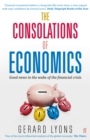 The Consolations of Economics : Good news in the wake of the financial crisis - Book