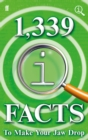 1,339 QI Facts To Make Your Jaw Drop - Book