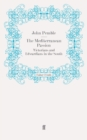 The Mediterranean Passion : Victorians and Edwardians in the South - eBook