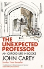The Unexpected Professor : An Oxford Life in Books - Book