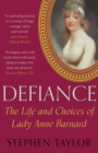 Defiance : The Life and Choices of Lady Anne Barnard - eBook