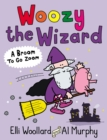 Woozy the Wizard: A Broom to Go Zoom - Book