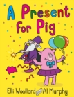 Woozy the Wizard: A Present for Pig - Book