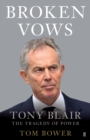 Broken Vows : Tony Blair The Tragedy of Power - eBook