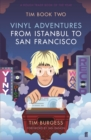 Tim Book Two : Vinyl Adventures from Istanbul to San Francisco - Book