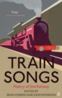 Train Songs : Poetry of the Railway - Book