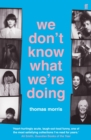 We Don't Know What We're Doing - Book