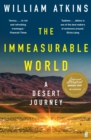 The Immeasurable World : A Desert Journey - Book