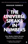 The Universe Speaks in Numbers : How Modern Maths Reveals Nature's Deepest Secrets - eBook