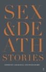 Sex & Death : Stories - eBook