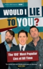 Would I Lie To You? Presents The 100 Most Popular Lies of All Time - eBook