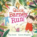 Quick, Barney . . . RUN! - Book