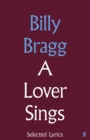 A Lover Sings: Selected Lyrics - Book