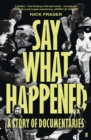 Say What Happened : A Story of Documentaries - eBook
