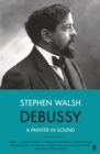 Debussy : A Painter in Sound - Book