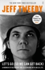 Let's Go (So We Can Get Back) : A Memoir of Recording and Discording with Wilco, etc. - Book