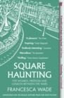 Square Haunting : Five Women, Freedom and London Between the Wars - eBook