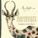 Magnificent Creatures : Animals on the Move! - Book