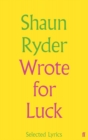Wrote For Luck : Selected Lyrics - Book