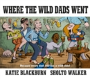 Where the Wild Dads Went - Book
