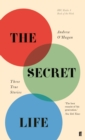 The Secret Life : Three True Stories - Book