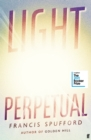 Light Perpetual : from the author of Costa Award-winning Golden Hill - Book