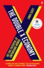 The Double X Economy : The Epic Potential of Empowering Women - SHORTLISTED FOR THE 2020 ROYAL SOCIETY INISGHT INVESTMENT SCIENCE BOOK PRIZE - Book