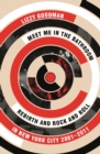 Meet Me in the Bathroom : Rebirth and Rock and Roll in New York City 2001-2011 - eBook
