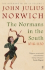 The Normans in the South, 1016-1130 : The Normans in Sicily Volume I - Book