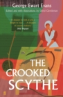 The Crooked Scythe : An Anthology of Oral History - Book