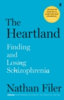 The Heartland : finding and losing schizophrenia - eBook