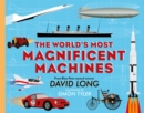 The World's Most Magnificent Machines - Book