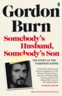 Somebody's Husband, Somebody's Son : The Story of the Yorkshire Ripper - Book