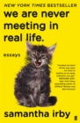 We Are Never Meeting in Real Life - Book