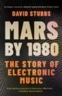 Mars by 1980 : The Story of Electronic Music - Book